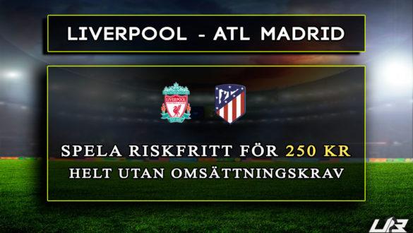 Betfair-Spelbörs-Liverpool-AtlMadrid-250-kr